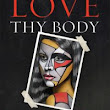 Review: Love Thy Body by Nancy Pearcey | Tea Time with Annie Kate