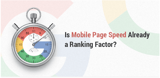 New Google Ranking Factor: Mobile Page Speed. Is It Live?