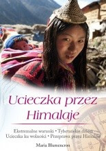 Ucieczka przez Himalaje - Maria Blumencron