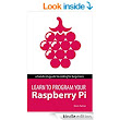 Learn to Program Your Raspberry Pi: A hands-on guide to coding for beginners: become a programmer, create games, build a weather station and make a robot. eBook: Kevin Partner: : Kindle Store