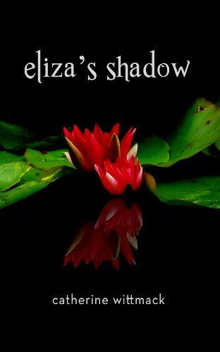 Eliza's Shadow by Catherine Wittmack
