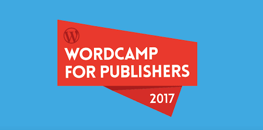 WordCamp for Publishers Videos Now Available on YouTube – WordPress Tavern