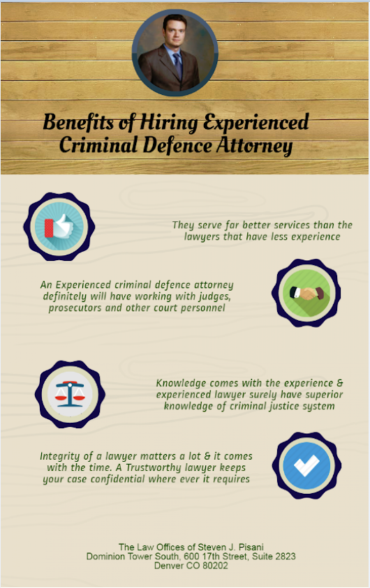 Benefits of Hiring Experienced Criminal Defence Attorney | Visual.ly