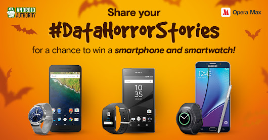 #DataHorrorStories with Opera Max and Android Authority