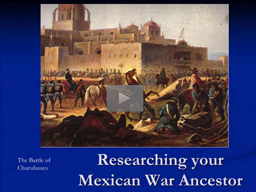 "New ""Member Friday"" Webinar - Researching Your Mexican War Ancestor by Craig R. Scott, CG, FUGA"