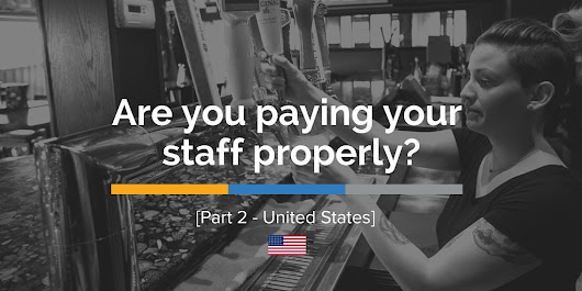 Are You Paying Your Restaurant Staff Properly? Common Employment Standards Mistakes & Questions [Part 2: United States]