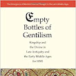 Empty Bottles of Gentilism: Kingship and the Divine in Late Antiquity and the Early Middle Ages (to 1050) (The Emergence of Western Political Thought in the Latin Middle Ages): Francis Oakley: 9780300155389: Amazon.com: Books