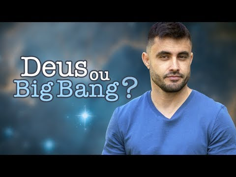 DEUS ou BIG BANG? - A Origem do Universo