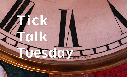 Tick Talk Tuesday #16 – I would like to sell my clock