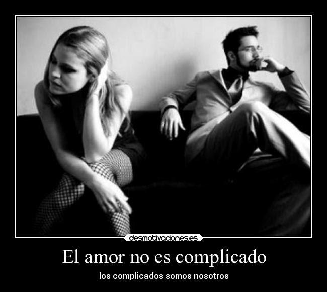 El Amor No Es Complicado Desmotivaciones