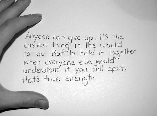 Anyone Can Give Up Its The Easiest Thing In The World To Do But To Hold
