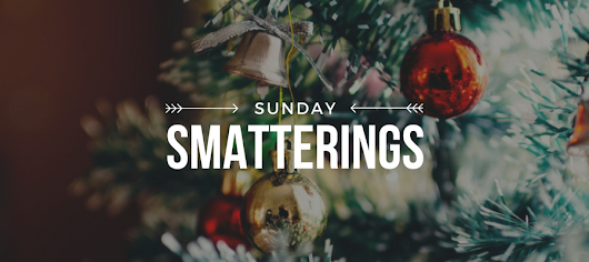 Sunday Smatterings