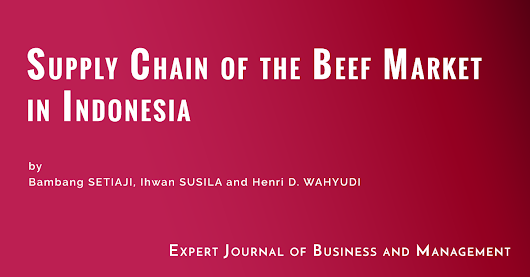 Supply Chain of the Beef Market in Indonesia - Expert Journal of Business and Management