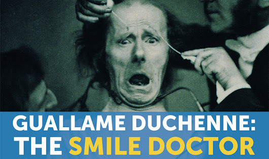 Guallame Duchenne: The Smile Doctor's Experiments