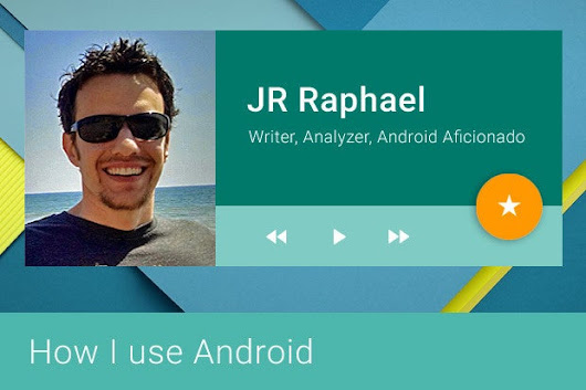 How I use Android: Writer and Android Power author JR Raphael