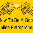 How to be a good online entrepreneur -