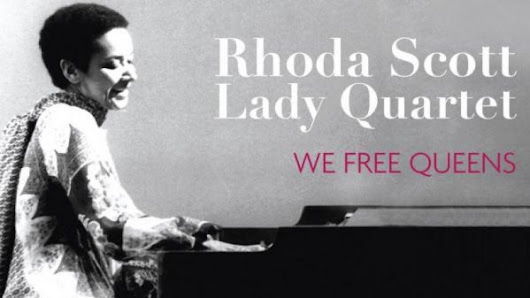 Chronique Rhoda Scott « Lady » Quartet : We Free Queens