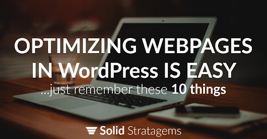 Optimizing Pages in WordPress is Easy | Solid Stratagems
