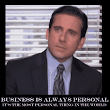 It is Personal, It's Business - If you want to keep customers, remember it is always personal