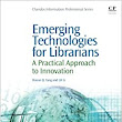 Amazon.com: Emerging Technologies for Librarians: A Practical Approach to Innovation (Chandos Information Professional) (9781843347880): Sharon Q Yang, LiLi Li: Books