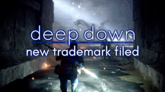 Deep Down News: Capcom Files New Trademark