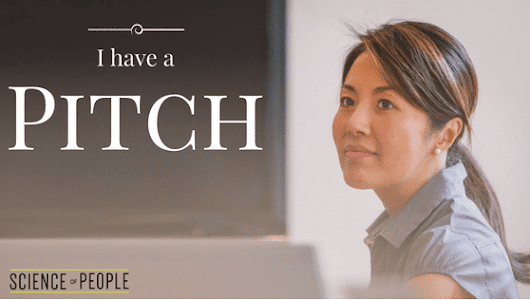 Do You Have a Pitch? - Science of People