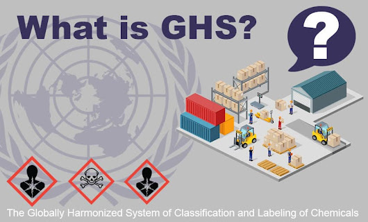 What is GHS? Learning the Basics of GHS and It's Purpose.