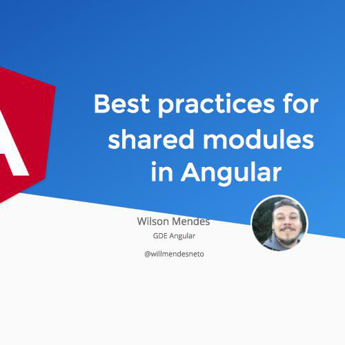 Best practices for shared modules in Angular by willmendesneto