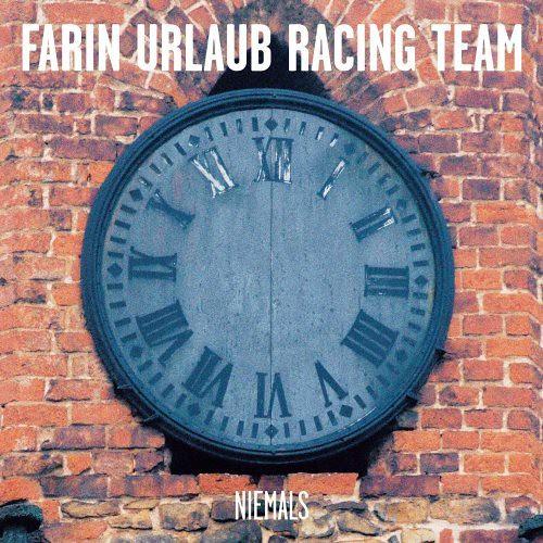 Farin Urlaub Racing Team - Niemals