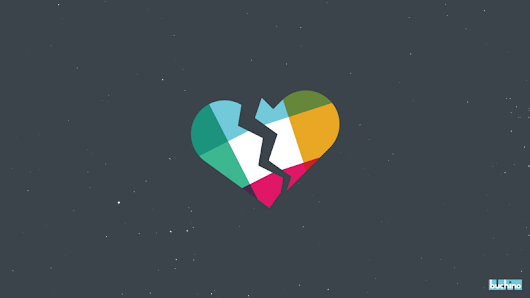 Slack, I'm Breaking Up with You — Better People