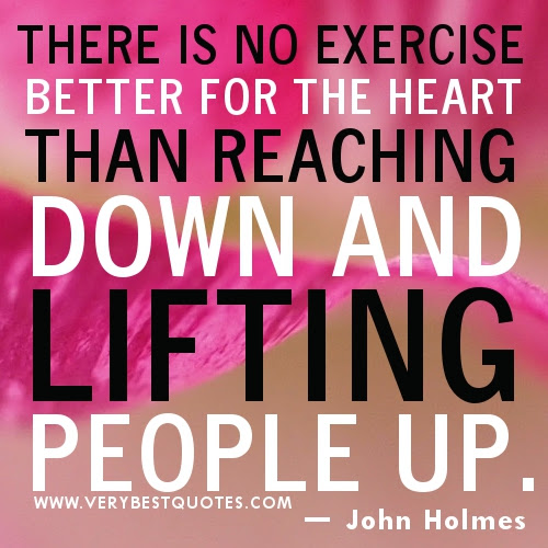 There Is No Exercise Better For The Heart Than Reaching Down And