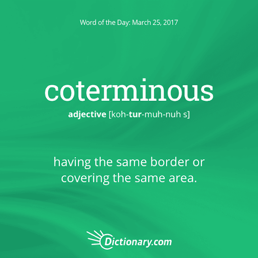 coterminous Word of the Day | Dictionary.com