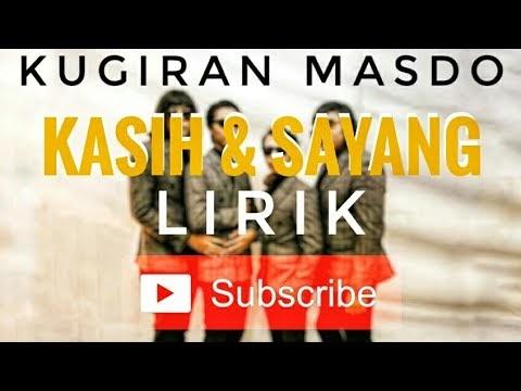 Lirik Lagu KUGIRAN MASDO | KASIH DAN SAYANG