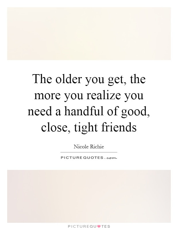 Older Friends Quotes Sayings Older Friends Picture Quotes