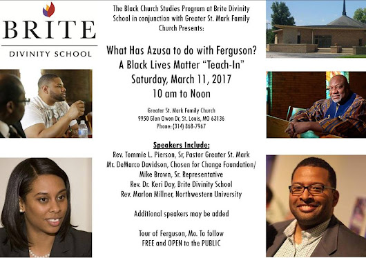 "What Has Azusa to do with Ferguson: A Black Lives Matter ""Teach-In"""