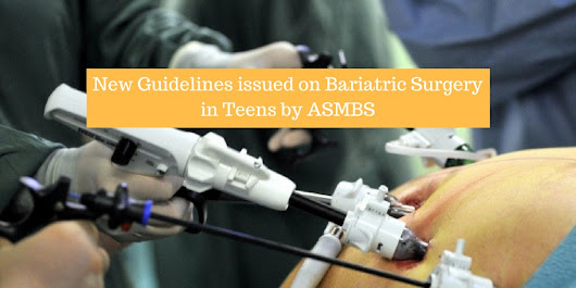 New Guidelines on Bariatric Surgery in Teens by ASMBS