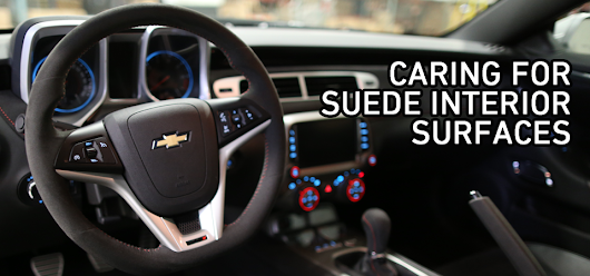 Write-up: How to Clean and Care for Suede Interior Surfaces