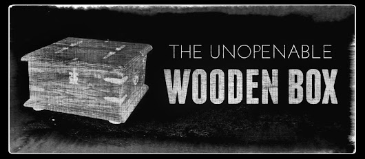 The Unopenable Wooden Box