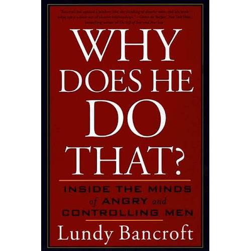 Why Does He Do That?: Inside the Minds of Angry and Controlling Men [Book]