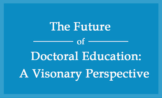 The Future of Doctoral Education: A Visionary Perspective