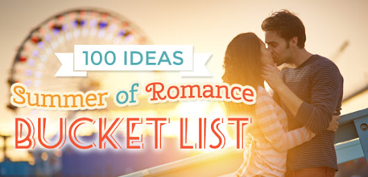 100 Summer Romance Bucket List Ideas | Romance Wire