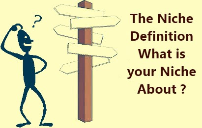 The Niche Definition : What is your niche about