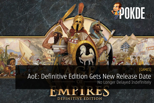Age of Empires: Definitive Edition Gets New Release Date; No Longer Delayed Indefinitely – Pokde