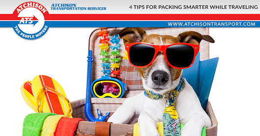 4 Tips for Packing Smarter While Traveling – Atchison Transport Services