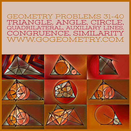 Geometric Art: Problems 31-40, Triangle, Angles, Circle, Quadrilateral, Congruence, Similarity, Auxiliary Lines, Typography, iPad Apps.