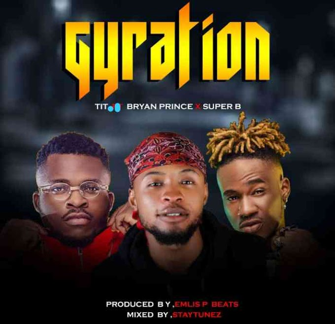 Bryan Prince – Gyration Ft T.I.T x Super B