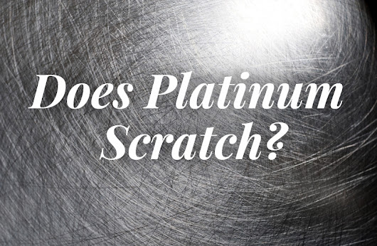 Does Platinum Scratch?