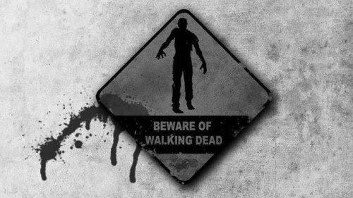 Beware of Walking Dead