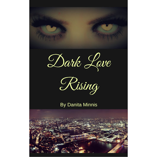 Dark Love Rising by Danita Minnis — Reviews, Discussion, Bookclubs, Lists