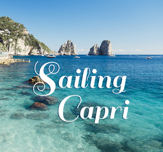 Sailing the Island of Capri, Italy | Try Something Fun